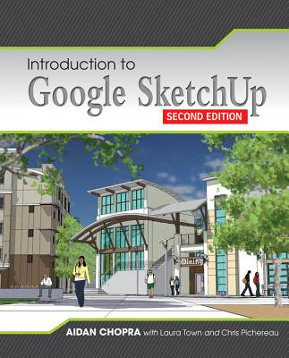 Introduction to Google SketchUp By Chopra, Aidan
