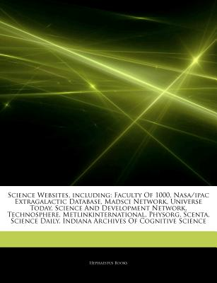 Hephaestus Books Articles on Science Websites, Including: Faculty of 1000, NASA/Ipac Extragalactic Database, Madsci Network, Universe Today, Scie at Sears.com